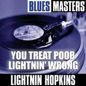 You Treat Poor Lightnin' Wrong Songs