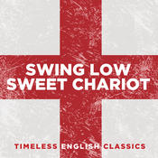 Swing Low, Sweet Chariot: Timeless English Classics Songs