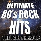 Ultimate 80's Rock Hits Songs