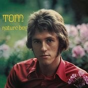 Tom - Nature Boy (Remastered 2011) Songs
