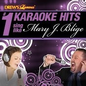 Drew's Famous # 1 Karaoke Hits: Sing Like Mary J. Blige Songs