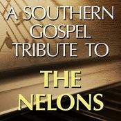 A Southern Gospel Tribute To The Nelons Songs