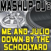 Me And Julio Down By The Schoolyard (Remix Tools For Mash-Ups) Songs