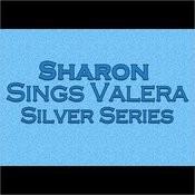 Sharon Sings Valera Silver Series Songs