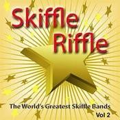 Skiffle Riffle - The World's Greatest Skiffle Bands, Vol. 2 Songs