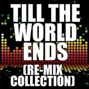 Till The World Ends (Club Re-Mix) Song