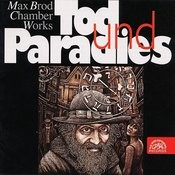 Brod: Chamber Works - Tod Und Paradies Songs