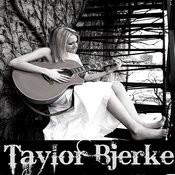 Taylor Bjerke Songs