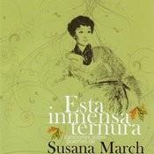 Esta Inmensa Ternura. Canciones Sobre Poemas De Susana March Songs