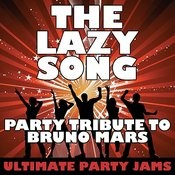 The Lazy Song (Party Tribute To Bruno Mars) Songs