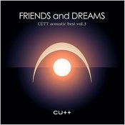 Cutt Acoustic Best Vol.3 -Friends And Dreams- Songs