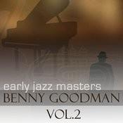 Early Jazz Leaders - Benny Goodman Vol 2 Songs