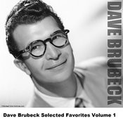 Dave Brubeck Selected Favorites, Vol. 1 Songs