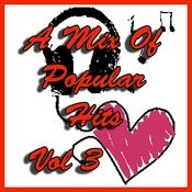 A Mix Of Popular Hits Vol 3 Songs