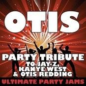 Otis (Party Tribute To Jay-Z, Kanye West & Otis Redding) Songs