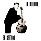 The Very Best Of Ed Bentley Songs