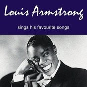 Louis Armstrong Sings His Favourite Songs Songs