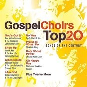 Gospel Choirs Top 20 Songs Of The Century Songs