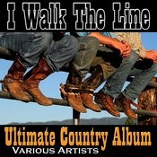 I Walk The Line: Ultimate Country Album Songs