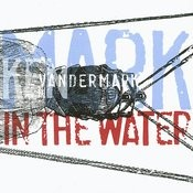 Mark In The Water Songs