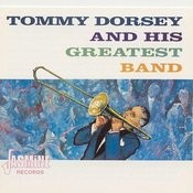 Tommy Dorsey And His Greatest Band Songs