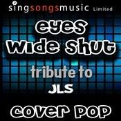 Eyes Wide Shut (Tribute To Jls) Songs