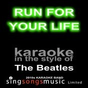 Run For Your Life (Originally Performed By The Beatles) [Karaoke Audio Version] Song