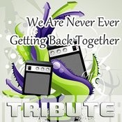 We Are Never Ever Getting Back Together - Karaoke Song
