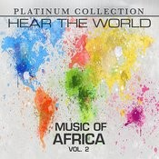 Hear The World: Music Of Africa, Vol. 2 Songs