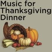 Music For Thanksgiving Dinner Songs