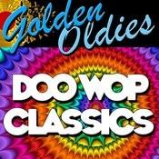 Golden Oldies: Doo Wop Classics Songs