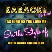 As Long As You Love Me (In The Style Of Justin Bieber And Big Sean) [Karaoke Version] Songs