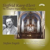 The Complete Organ Works Of Sigfrid Karg-Elert: Volume 7 - The Seifert Organ Of St. Mary's Basilica, Kevelaer, Germany Songs