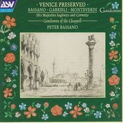 Bassano; Gabrieli; Monteverdi: Venice Preserved Songs