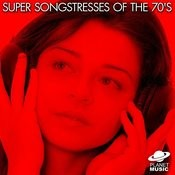 Super Songstresses Of The 70's Songs