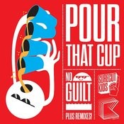Pour That Cup Songs