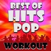 Best Of Hits - Pop Workout Songs