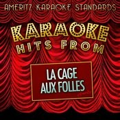 Karaoke Hits From La Cage Aux Folles Songs