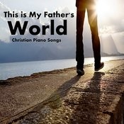 Christian Piano Songs: This Is My Father's World Songs