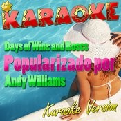Days Of Wine And Roses (Popularizado Por Andy Williams) [Karaoke Version] - Single Songs