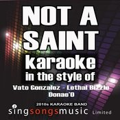 Not A Saint (In The Style Of Vato Gonzalez, Lethal Bizzle And Donae'o) [Karaoke Version] - Single Songs
