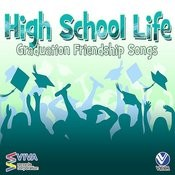 High School Life: Graduation And Friendship Songs Songs