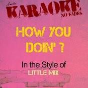 How Ya Doin' ? (In The Style Of Little Mix) [Karaoke Version] - Single Songs