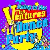 Going To The Ventures Dance Party Songs