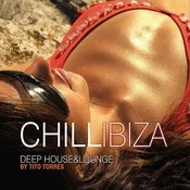 Chill Ibiza (Lounge And Deep House) Songs