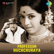 Prof Huchchuraya Songs