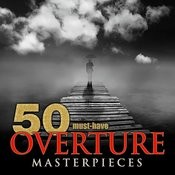 50 Must-Have Overture Masterpieces Songs