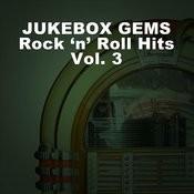 Jukebox Gems: Rock 'n' Roll Hits, Vol. 3 Songs