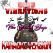 Good Vibrations (In The Style Of The Beach Boys) [Karaoke Version] Song