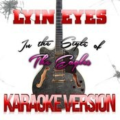 Lyin Eyes (In The Style Of The Eagles) [Karaoke Version] - Single Songs